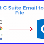 Export G Suite Email to PST File – Perfect Solution of This Problem