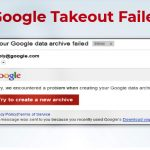 Google Takeout Download Failed Problem – Know How To Solve This Issue