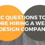 Basic Questions to Ask Before Hiring a Website Design Company.