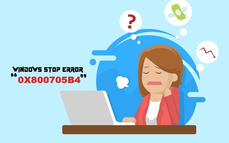 Windows Stop Error 0x800705b4